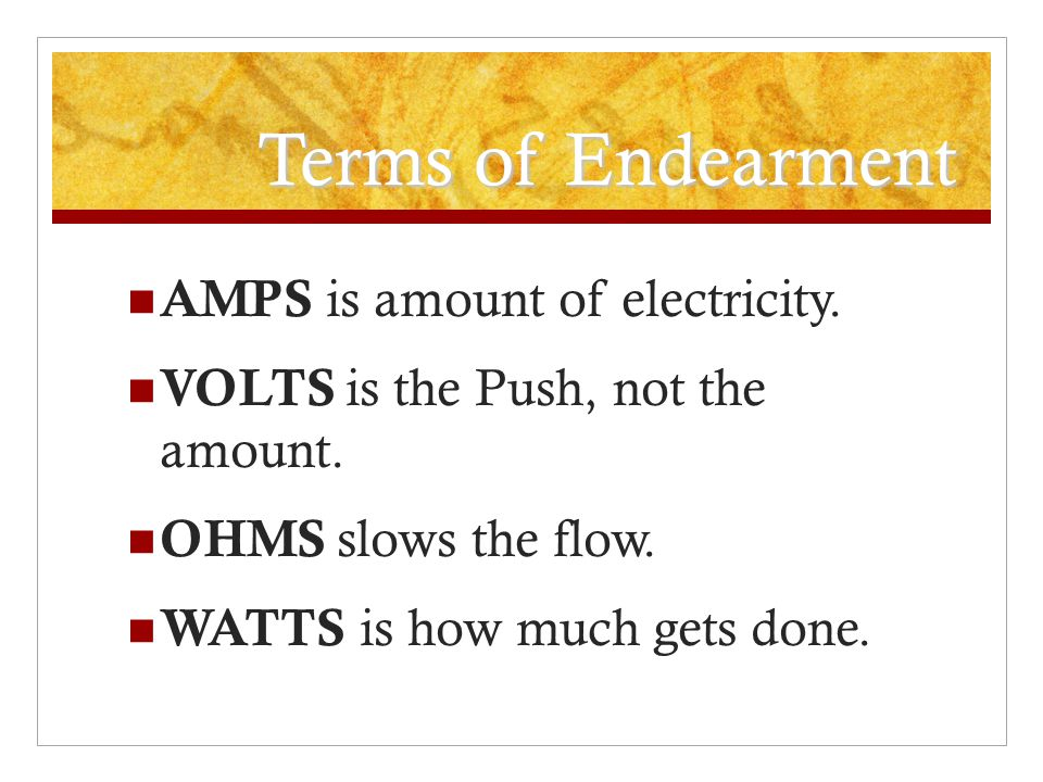 Terms of Endearment AMPS is amount of electricity.