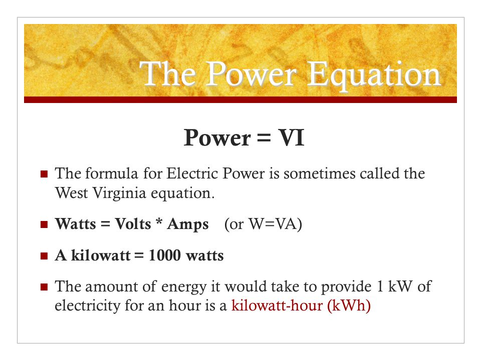 The Power Equation Power = VI