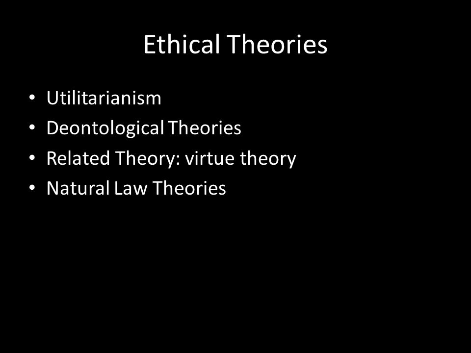 virtue theory utilitarianism and deontological ethics