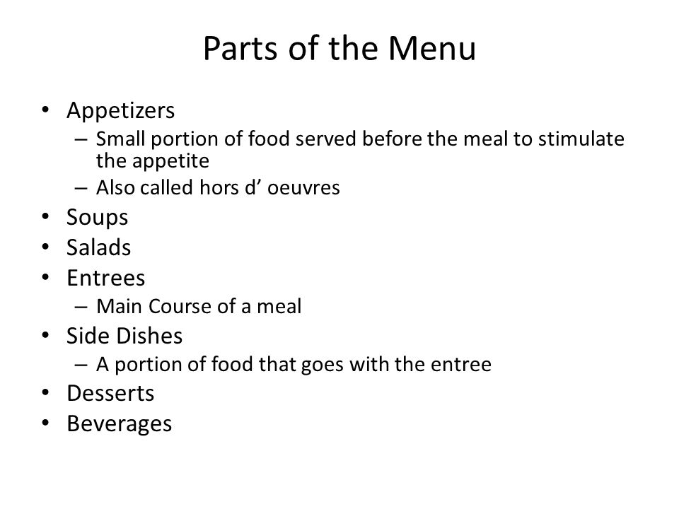 Parts of the Menu Appetizers Soups Salads Entrees Side Dishes Desserts