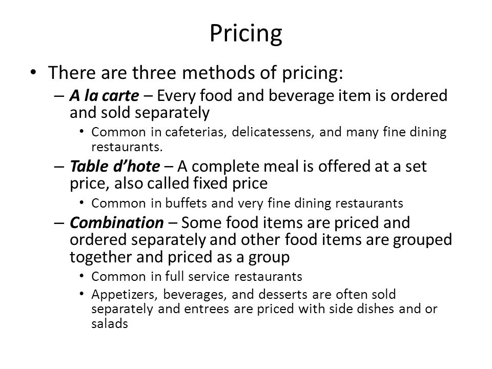 Pricing There are three methods of pricing: