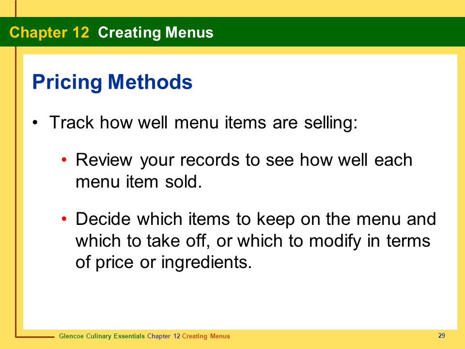 Pricing Methods Track how well menu items are selling:
