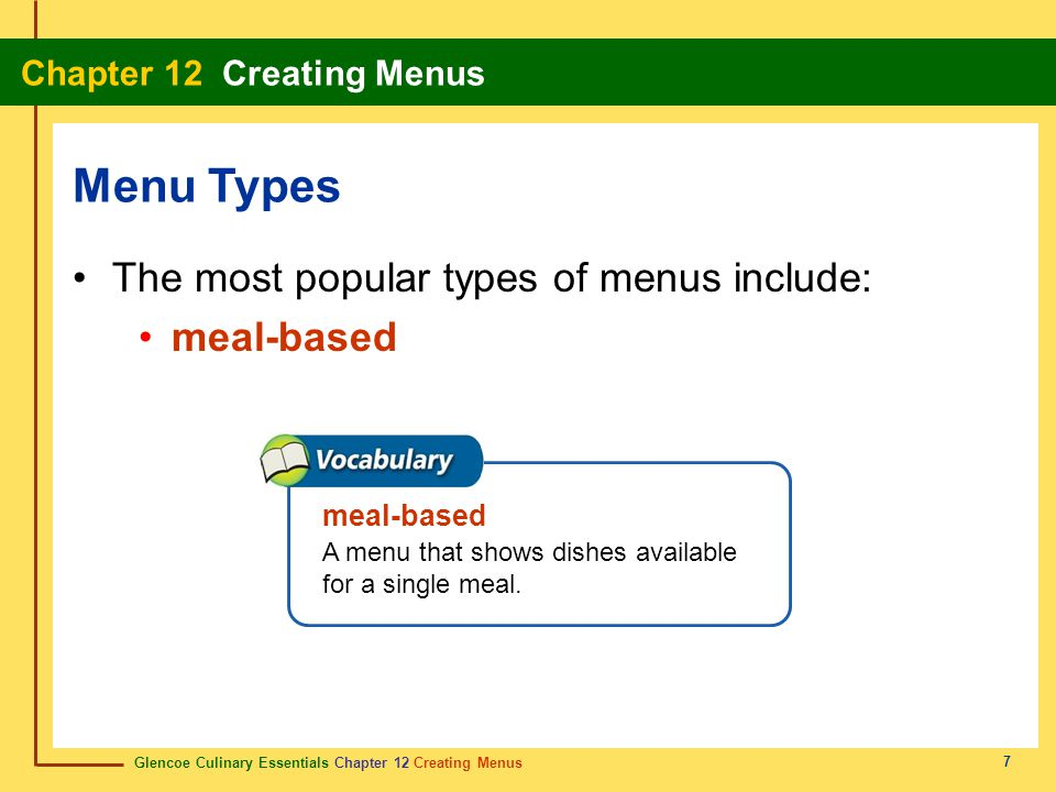 Menu Types The most popular types of menus include: meal-based