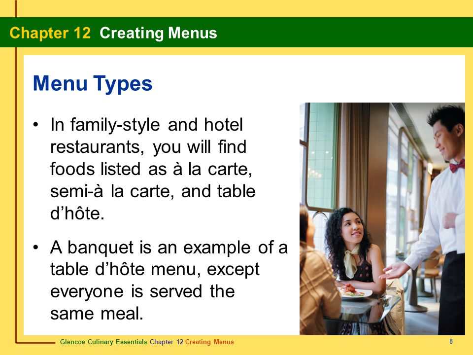 Menu Types In family-style and hotel restaurants, you will find foods listed as à la carte, semi-à la carte, and table d'hôte.