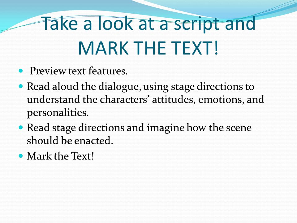 Take a look at a script and MARK THE TEXT!