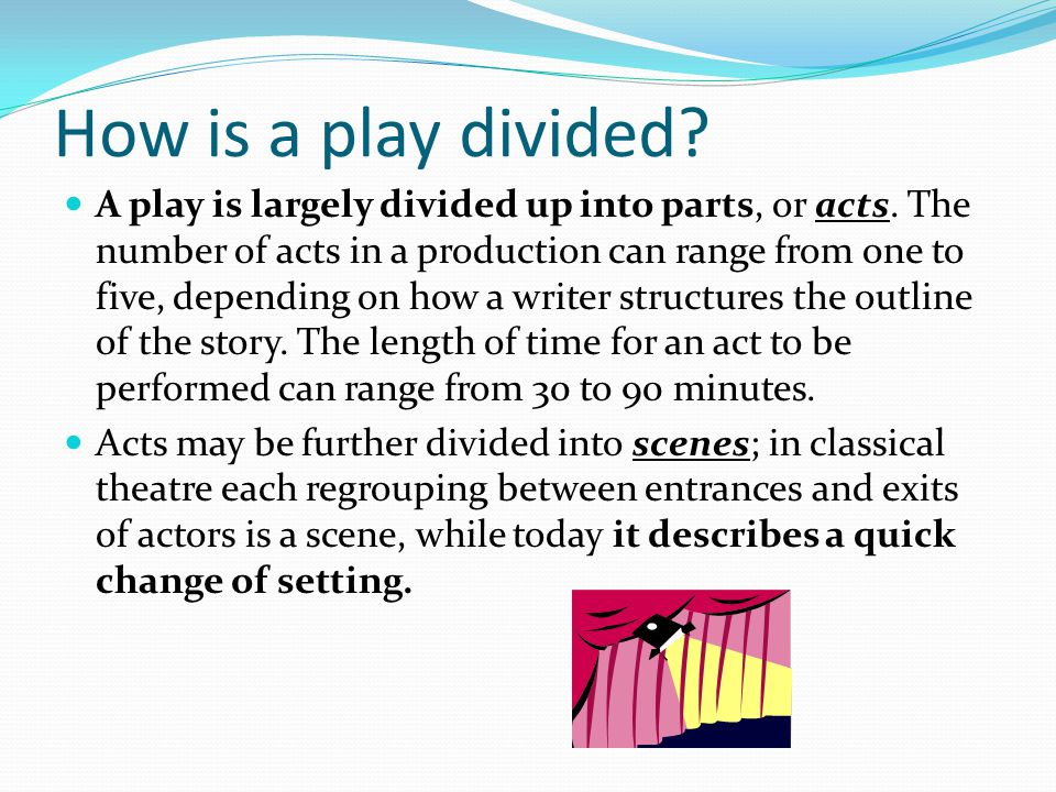 How is a play divided