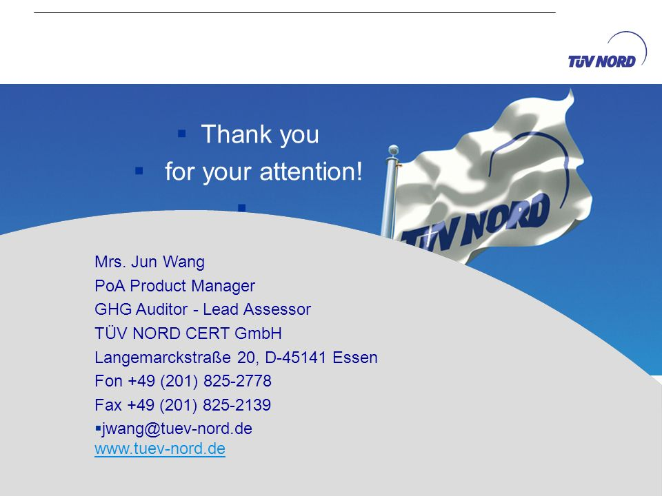 Thank you for your attention! Mrs. Jun Wang PoA Product Manager