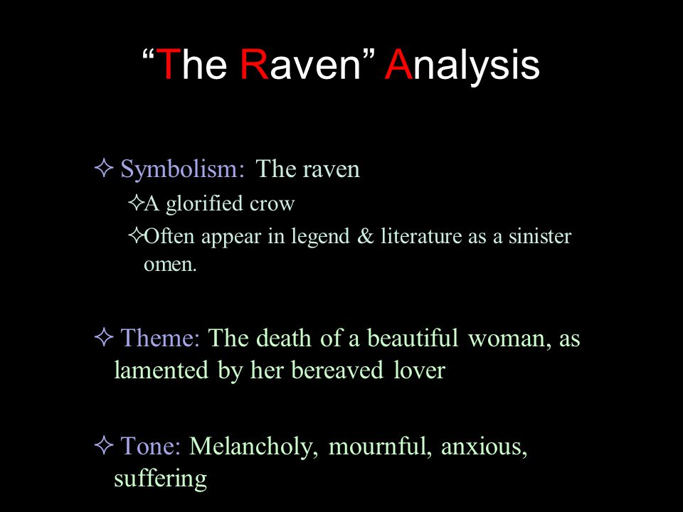 literary analysis on the raven Literary analysis: the raven by edgar allan poe during the american literary movement known as transcendentalism, many americans began to looking deeper into positive side of religion and philosophy in their writing.