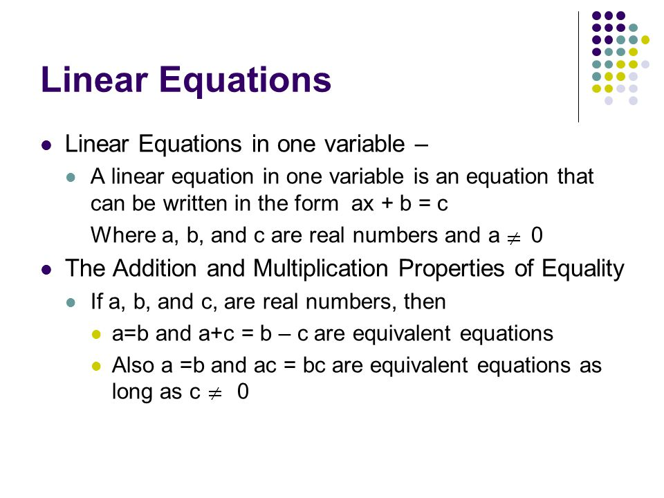 Linear Equations Linear Equations in one variable –
