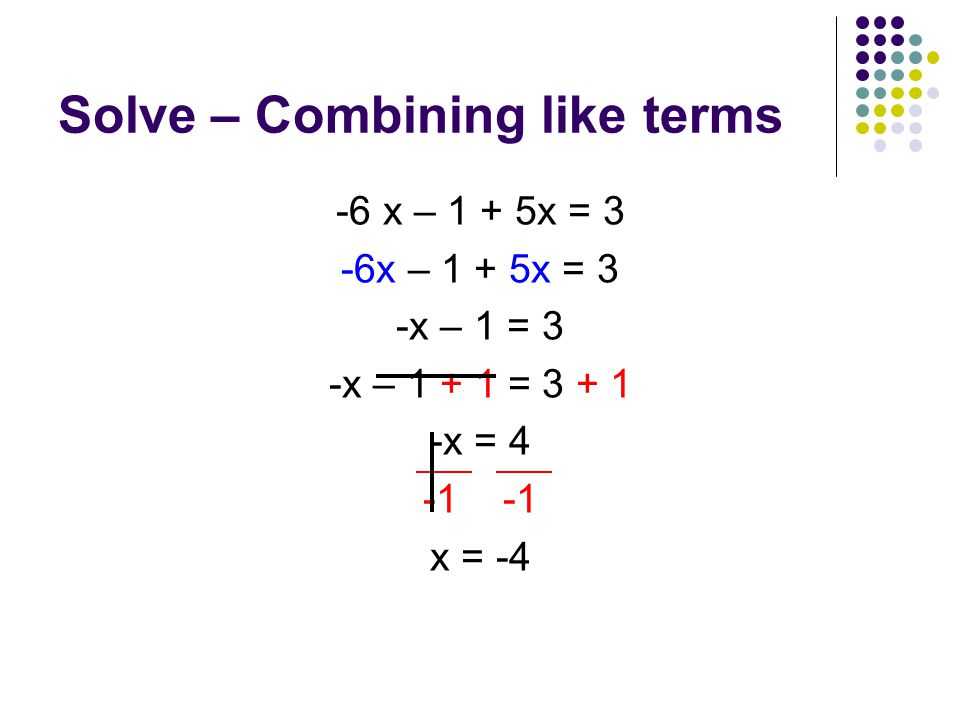 Solve – Combining like terms