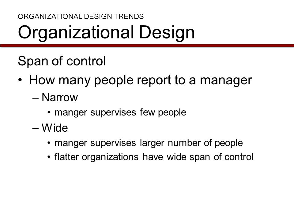 ORGANIZATIONAL DESIGN TRENDS Organizational Design