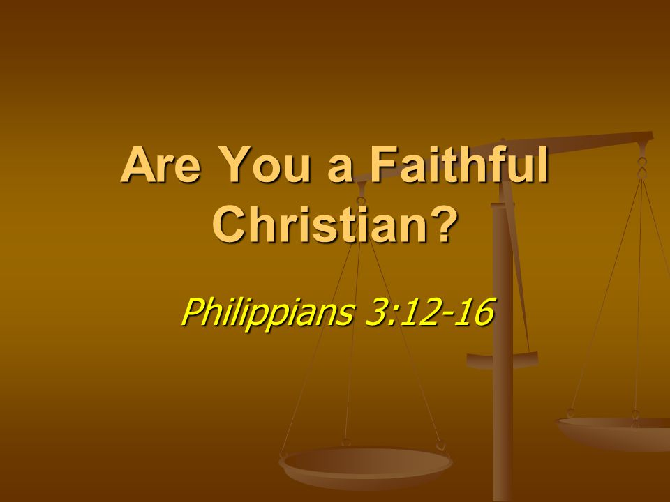 Are You a Faithful Christian