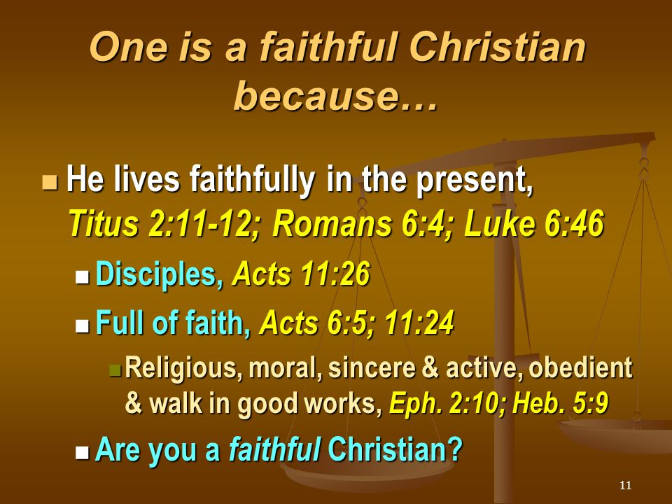 One is a faithful Christian because…