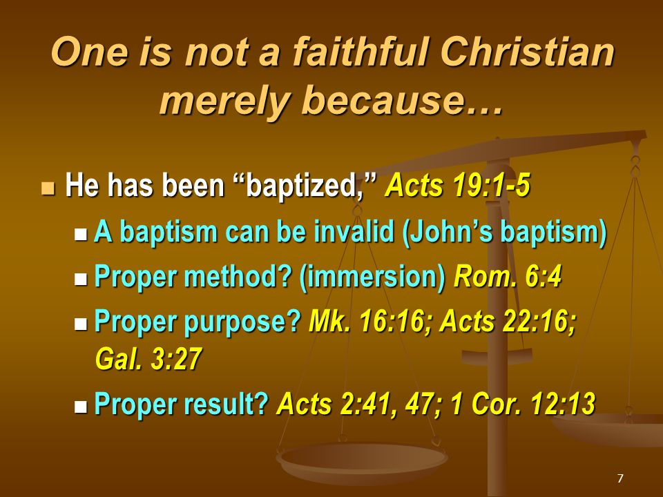 One is not a faithful Christian merely because…