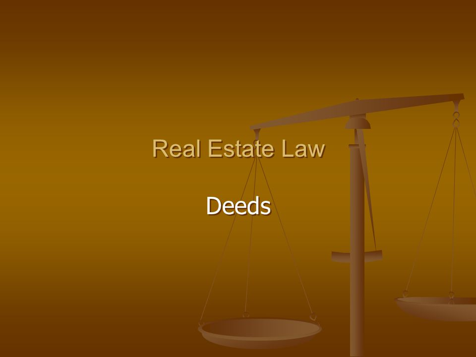 Real Estate Law Deeds