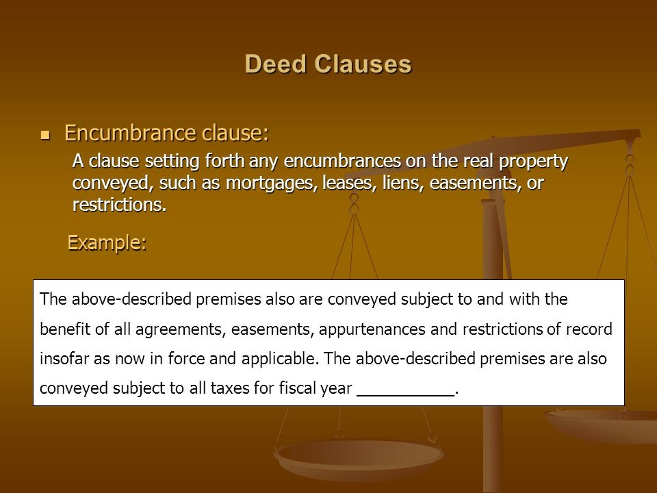 Deed Clauses Encumbrance clause: Example: