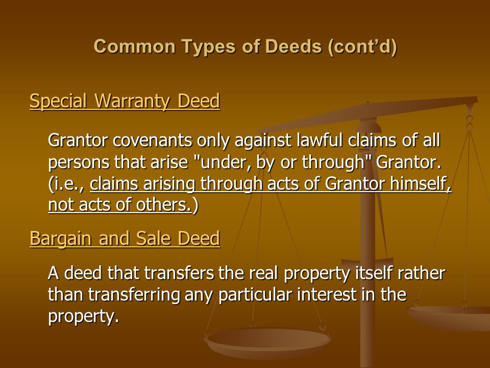 Common Types of Deeds (cont'd)