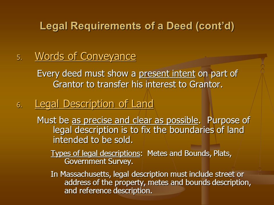 Legal Requirements of a Deed (cont'd)