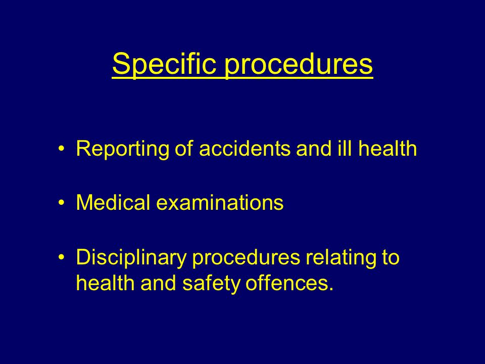 Specific procedures Reporting of accidents and ill health