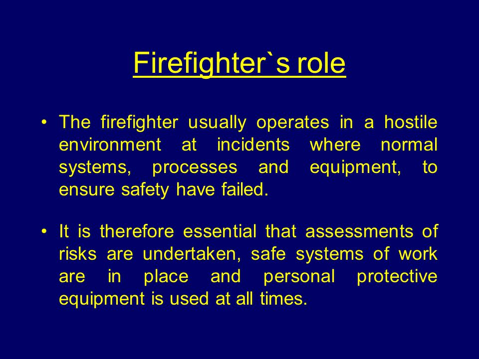 Firefighter`s role