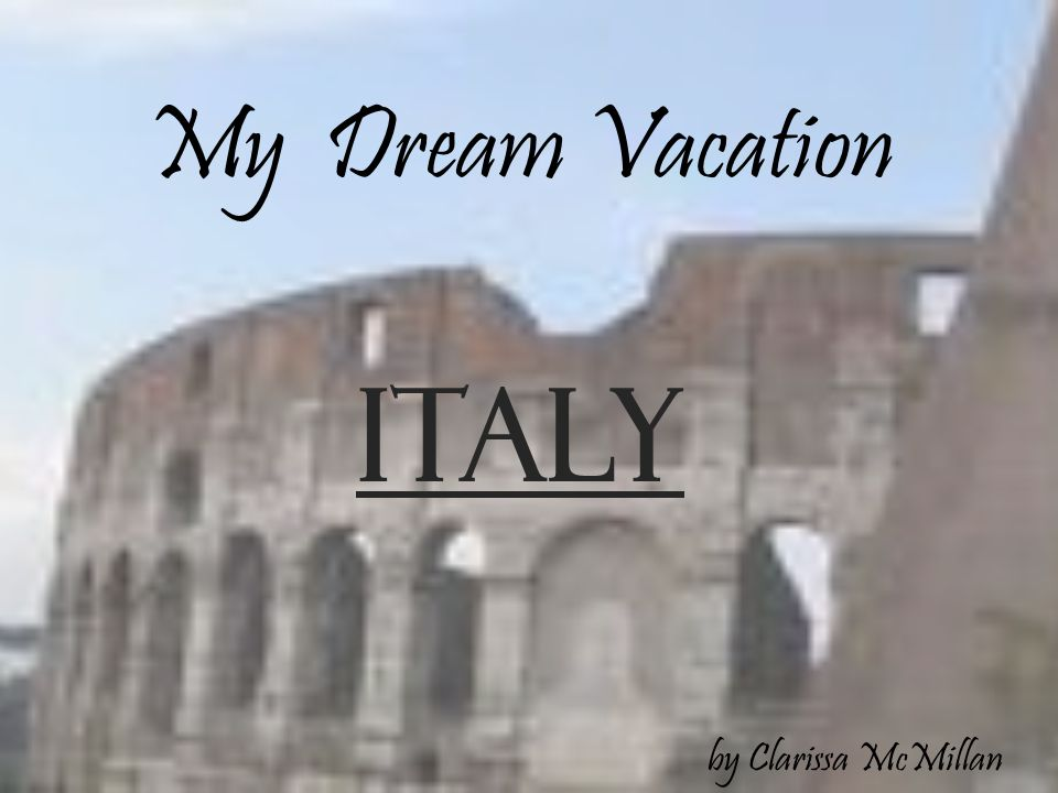 my italian vacation My best vacation was definitely my trip to italy with my mom in january 2007 i was bit by the travel bug, after leaving the continent for the first time since a child on an alternative spring break to venezuela.