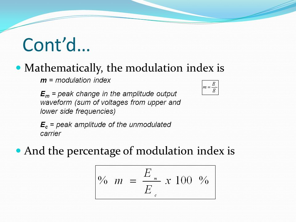 Cont'd… Mathematically, the modulation index is