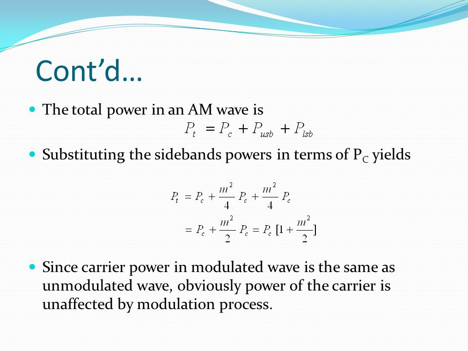 Cont'd… The total power in an AM wave is