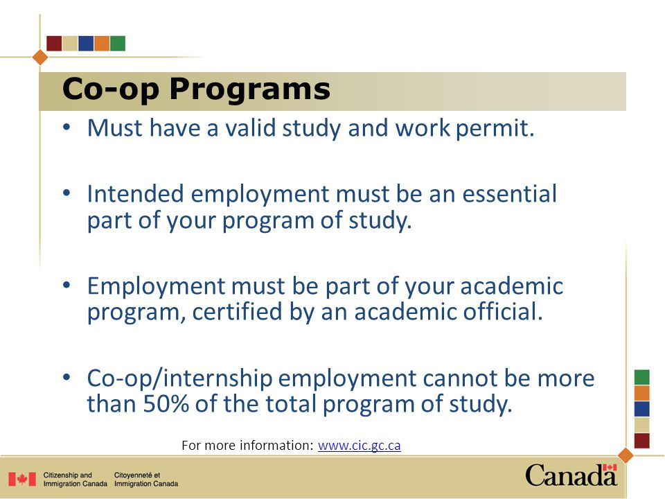 Co-op Programs Must have a valid study and work permit.