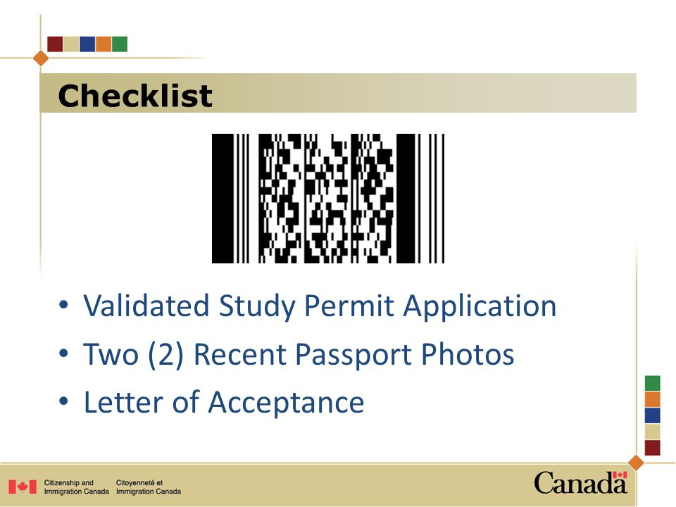 Validated Study Permit Application Two (2) Recent Passport Photos