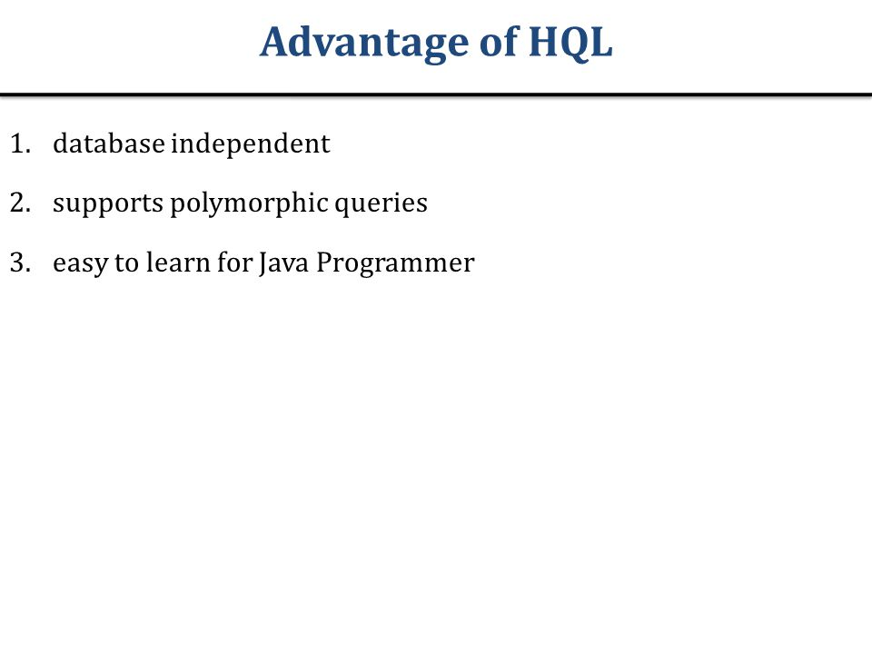 Advantage of HQL database independent supports polymorphic queries