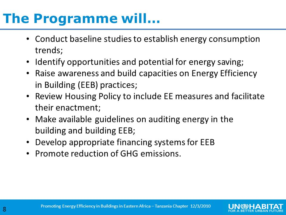 The Programme will… Conduct baseline studies to establish energy consumption trends; Identify opportunities and potential for energy saving;