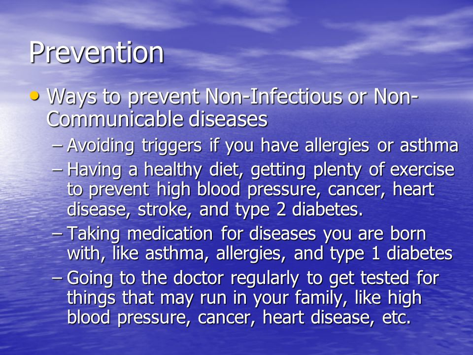 Prevention Ways to prevent Non-Infectious or Non-Communicable diseases