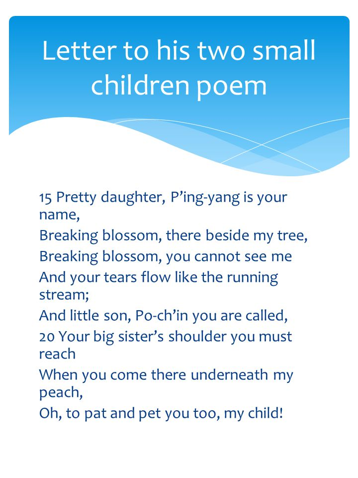 Letter to his two small children by Li Po - ppt download