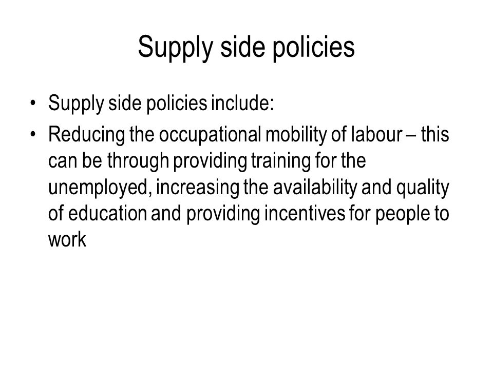 inflation and supply side policies in the uk economics essay Essay discuss the role of supply side policies in improving rates of economic growth start by defining supply side policies and why government would want to do this use the diagram to explain what happens to each of the macro objectives when supply side policies are used then talk through a few supply side policies and don't forget to.
