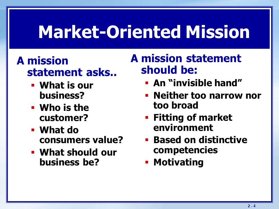 Sample Mission A mission statement should be meaningful and specific, motivating, and not be stated as making sales or profits.