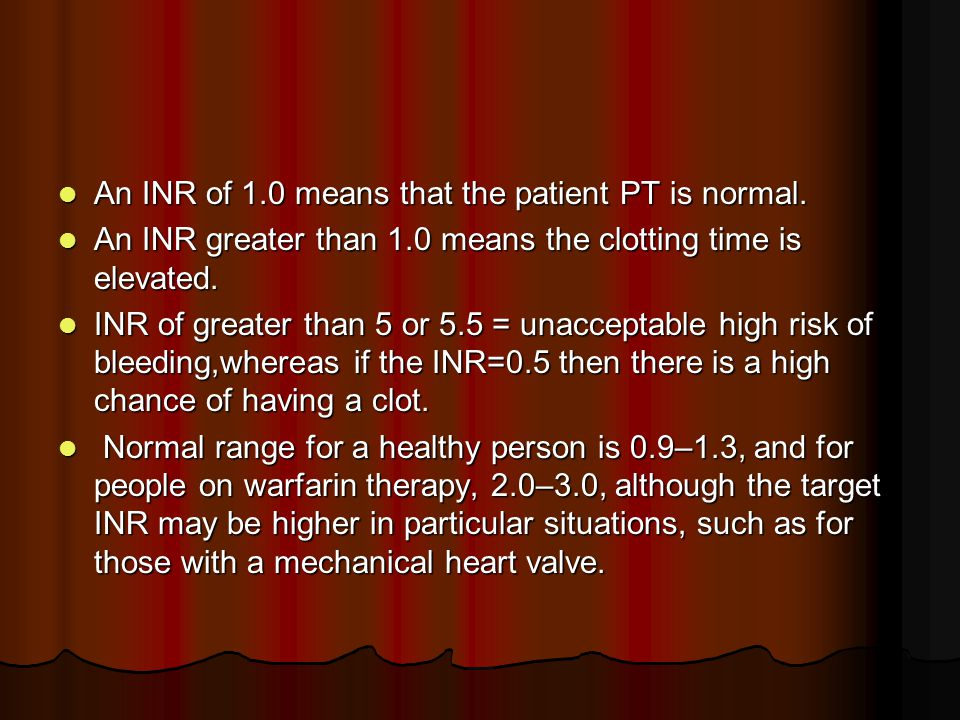 An Inr Of 1 0 Means That The Patient Pt Is Normal