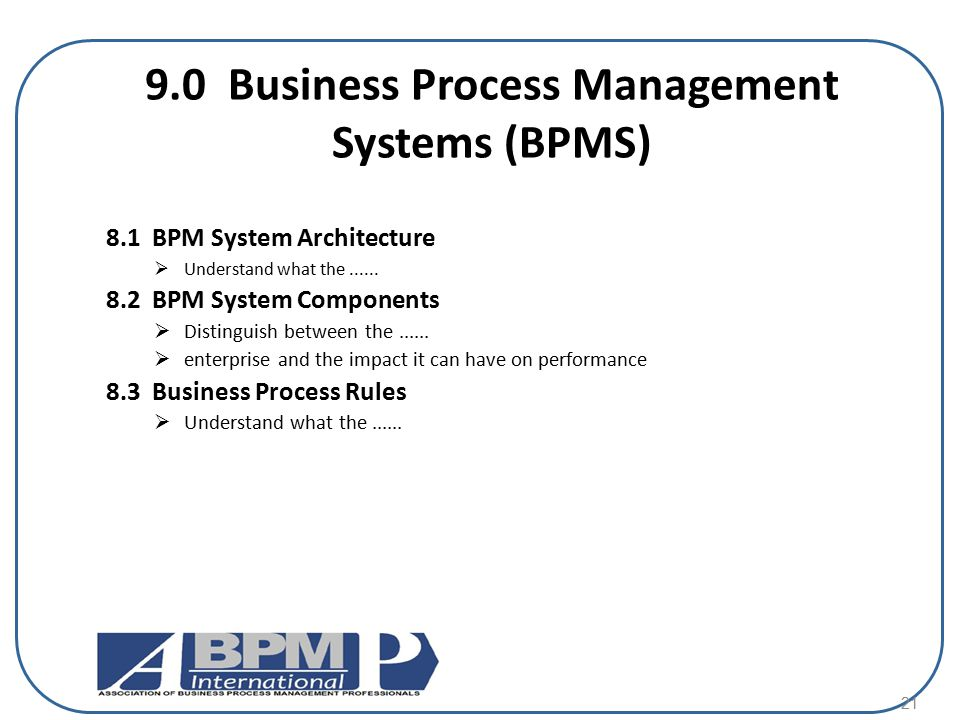 9.0 Business Process Management Systems (BPMS)