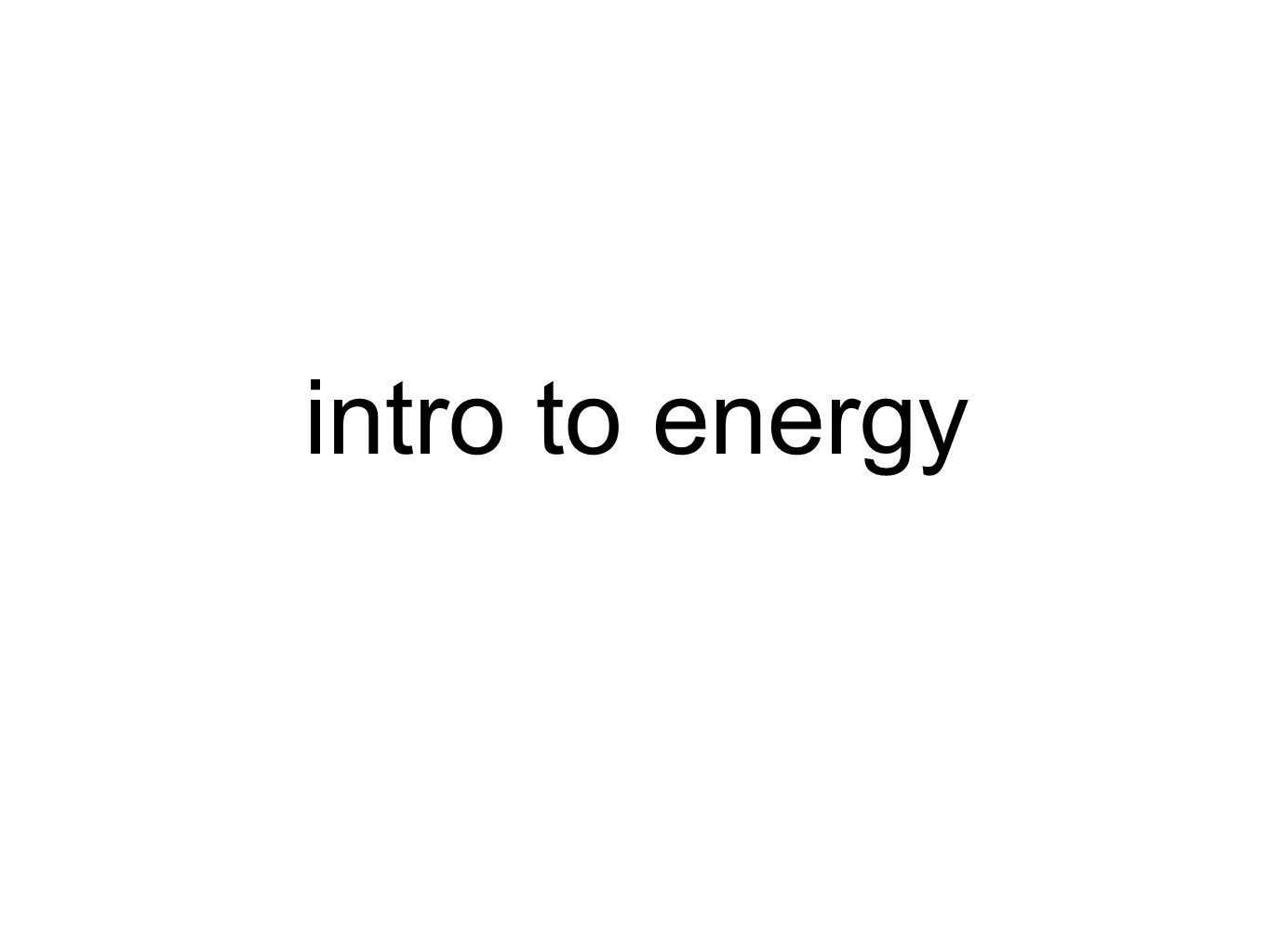 intro to energy