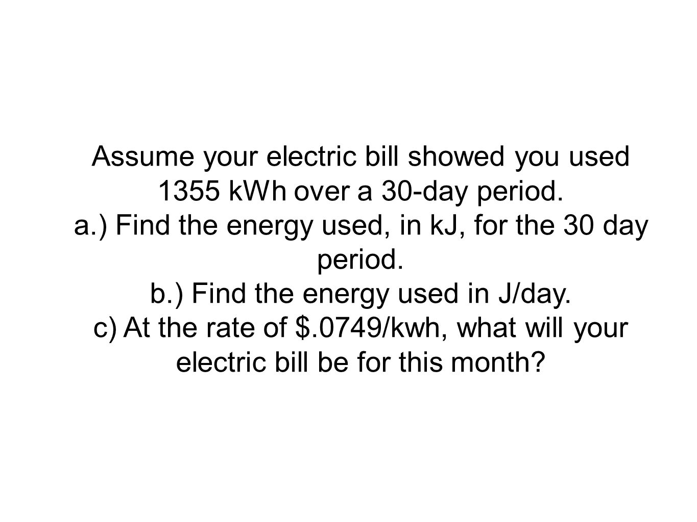 a.) Find the energy used, in kJ, for the 30 day period.
