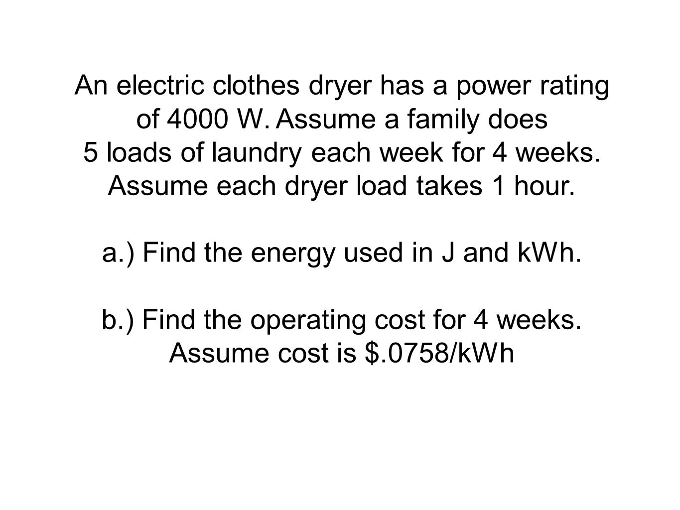 a.) Find the energy used in J and kWh.