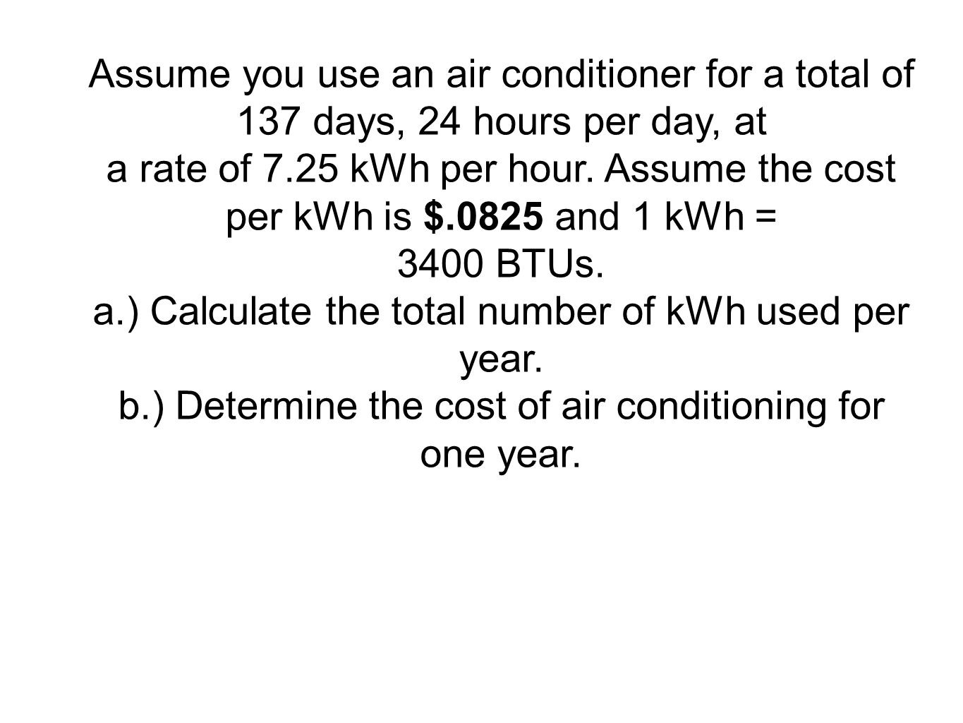a.) Calculate the total number of kWh used per year.