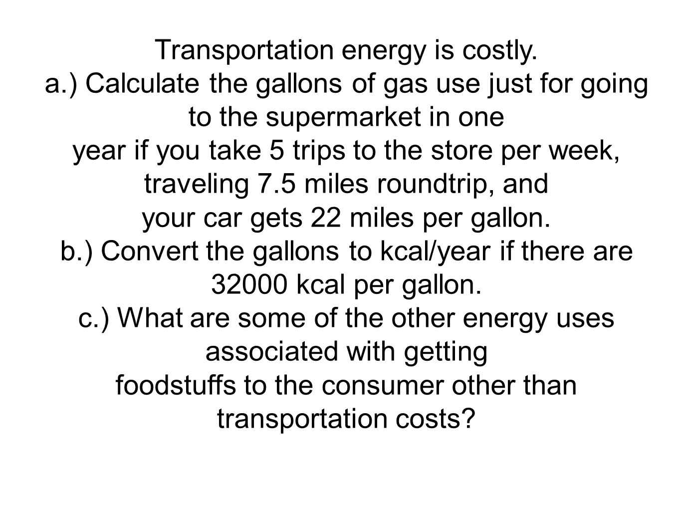 Transportation energy is costly.