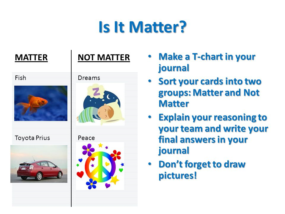 Is It Matter Make A T Chart In Your Journal