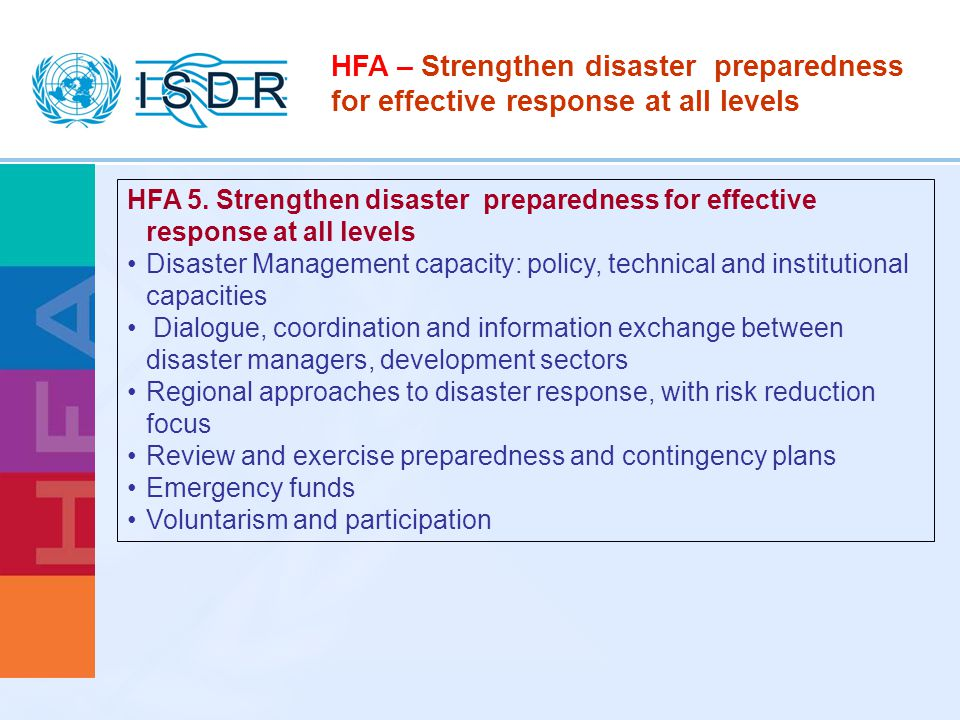 HFA – Strengthen disaster preparedness for effective response at all levels