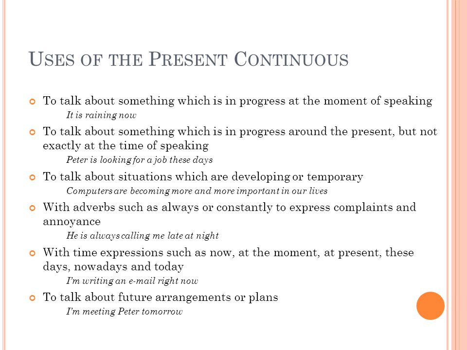 Uses of the Present Continuous