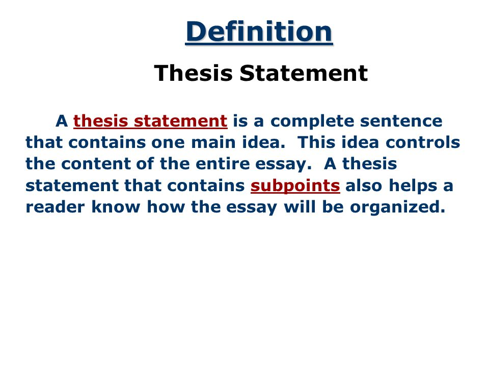 Definition Thesis Statement A thesis statement is a complete sentence