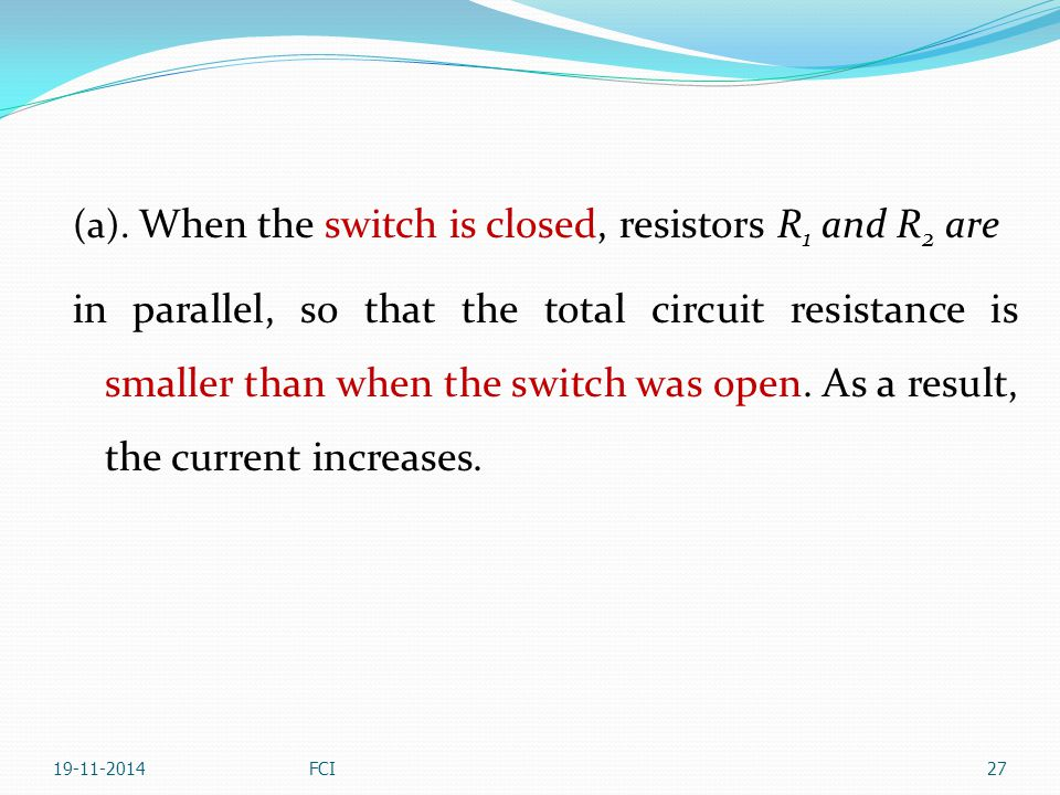 (a). When the switch is closed, resistors R1 and R2 are