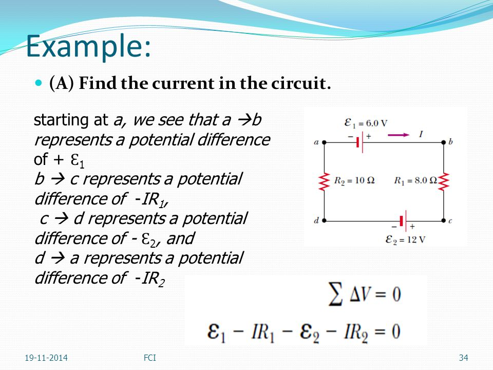 Example: (A) Find the current in the circuit.