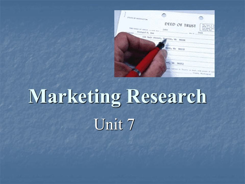 Marketing Research Unit 7
