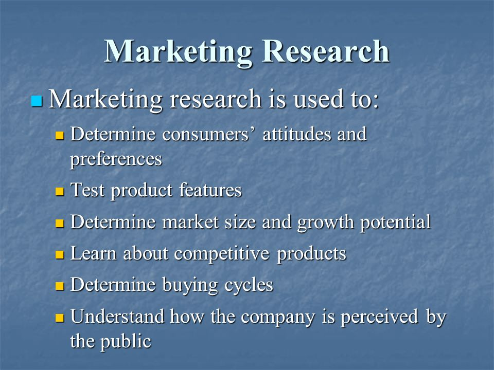 Marketing Research Marketing research is used to: